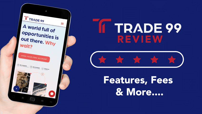 Trade99 Review 2020 – Is it Safe or a Scam? All The Pros & Cons Covered